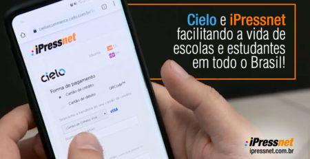 Cielo e iPressnet facilitando a vida de escola e estudantes em todo o Brasil!